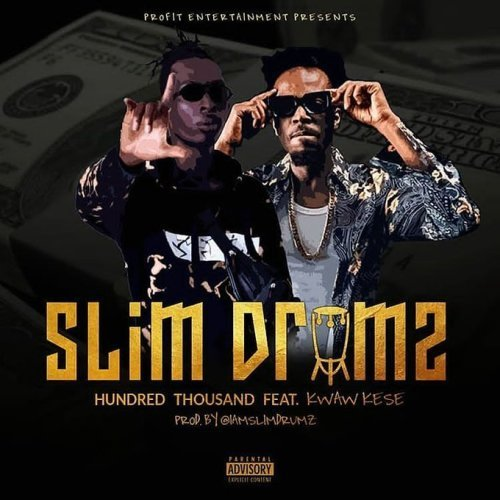 Slim Drumz Ft. Kwaw Kese - Hundred Thousand Mp3 Audio Download