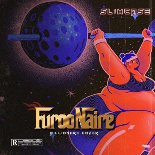 Slimcase - Furoonaire (Billionaire Cover) Mp3 Audio Download