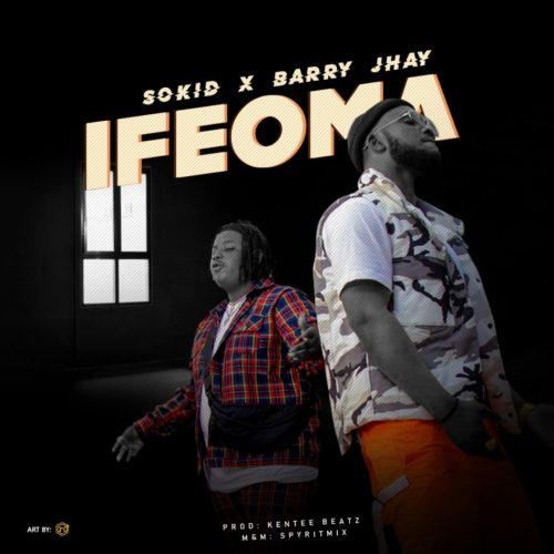 Sokid Ft. Barry Jhay - Ifeoma Mp3 Audio Download
