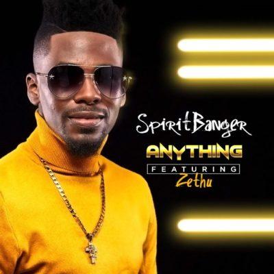 SpiritBanger Ft. Zethu - Anything Mp3 Audio Download