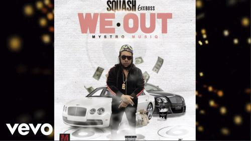 Squash - We Out Mp3 Audio Download