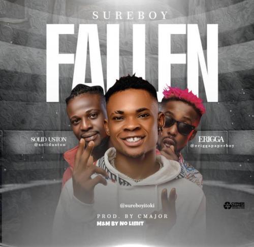 Sureboy Ft. Erigga & Solid Uston - Fallen Mp3 Audio Download
