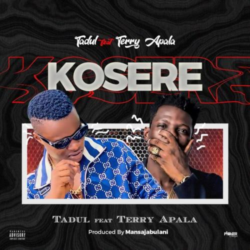 Tadul Ft. Terry Apala - Kosere Mp3 Audio Download