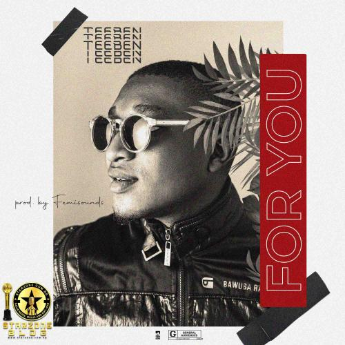 Teeben - For You (Prod. by Femisounds) Mp3 Audio Download