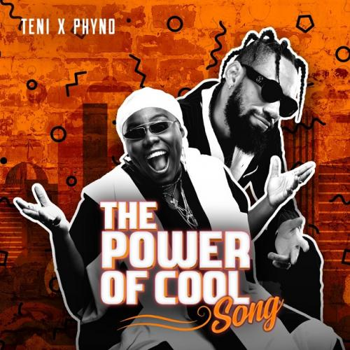 Teni & Phyno - The Power Of Cool Mp3 Audio Download