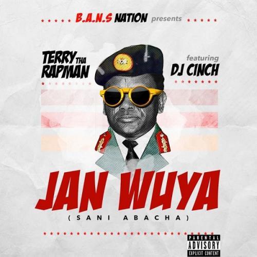 Terry Tha Rapman Ft. DJ Cinch - Janwuya (Sani Abacha) Mp3 Audio Download