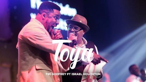 Tim Godfrey Ft. Israel Houghton - Toya ( Audio + Video) Mp3 Mp4 Download