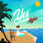 Tinny Ent. Presents; Myles – Yes (Prod. by Young John)