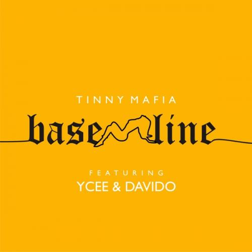 Tinny Mafia Ft. Ycee & Davido - Baseline Mp3 Audio Download