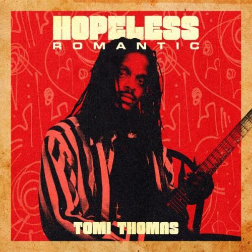 Tomi Thomas - Hopeless Romantic Mp3 Audio Download