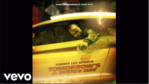 Tommy Lee Sparta - Tomorrow is a Better Day Mp3 Audio Download