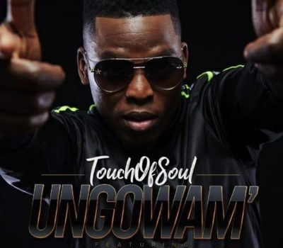 Touch of Soul - Ungowam Ft. DJ Tira, Fey & Beast Mp3 Audio Download