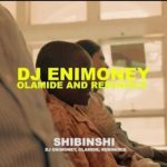 VIDEO: DJ Enimoney – Shibinshi Ft. Olamide & Reminisce