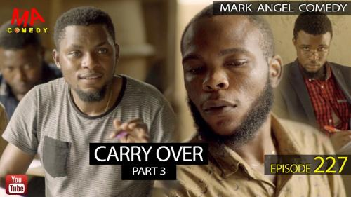 VIDEO: Mark Angel Comedy - CARRY OVER Part 3 (Episode 227) Mp4 Download