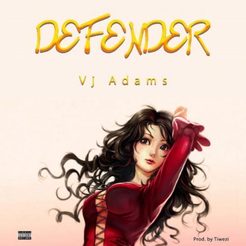 VJ Adams - Defender Mp3 Audio Download