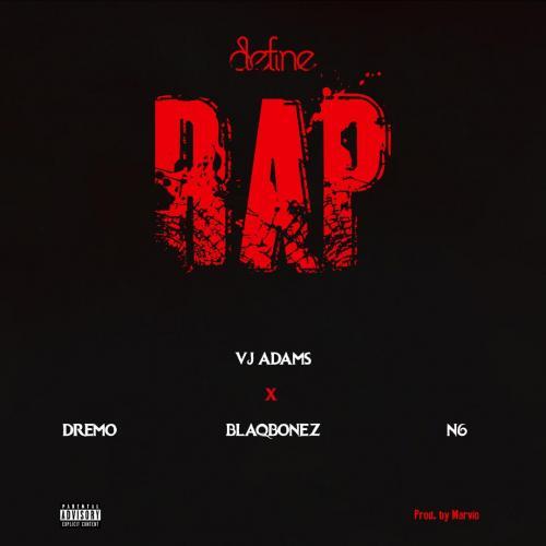 VJ Adams Ft. Dremo, N6 & Blaqbonez - Define Rap 2 (Audio + Video) Mp3 Mp4 Download