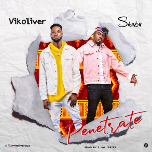 Vikoliver ft. Skibii - Penetrate (Audio + Video) Mp3 Mp4 Download