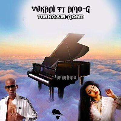 Vukani - Umngam Qomi Ft. Amo-G Mp3 Audio Download