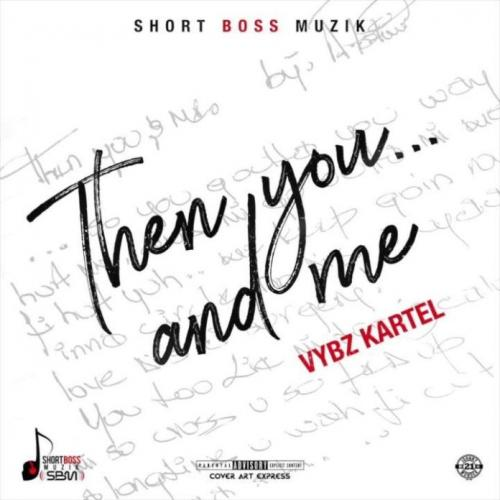 Vybz Kartel - Then You And Me Mp3 Audio Download