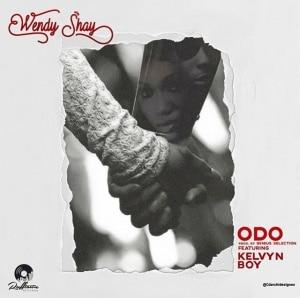 Wendy Shay Ft. Kelvyn Boy - Odo Mp3 Audio Download