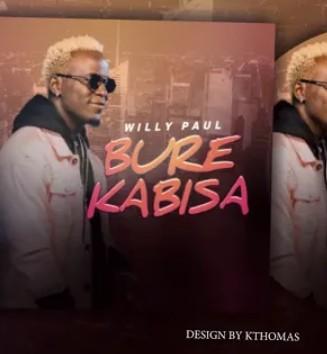 Willy Paul - Bure Kabisa Mp3 Audio Download