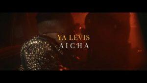 YA LEVIS - Aïcha (Audio + Video) Mp3 Mp4 Download