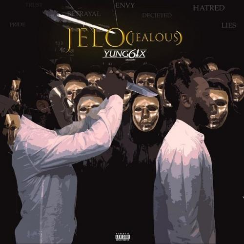 Yung6ix - Jelo (Jealous) Mp3 Audio Download