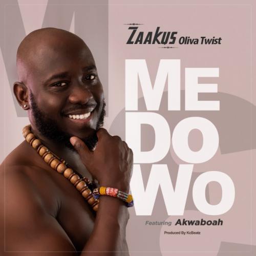 Zaakus Oliva Twist Ft. Akwaboah - Me Do Wo (Prod. by KC Beatz) Mp3 Audio Download