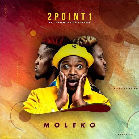 2Point1 - Moleko Ft. Butana, Lebo Molax Mp3 Audio Download