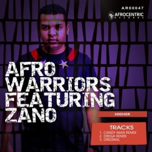 Afro Warriors - Higher (Candy Man remix) Ft. Zano Mp3 Audio Download