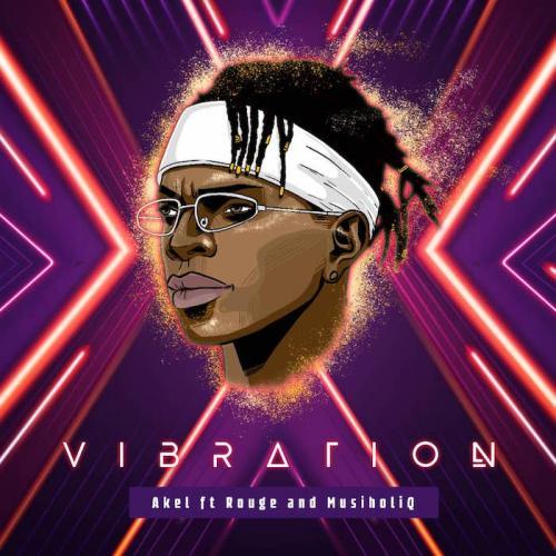 Akel - Vibration Ft. Rouge, Mushiholiq Mp3 Audio Download