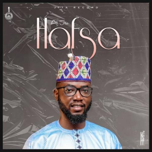 Ali Jita - Hafsa Mp3 Audio Download