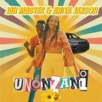 Anita Jaxson – Unonzani Ft. Jah Master