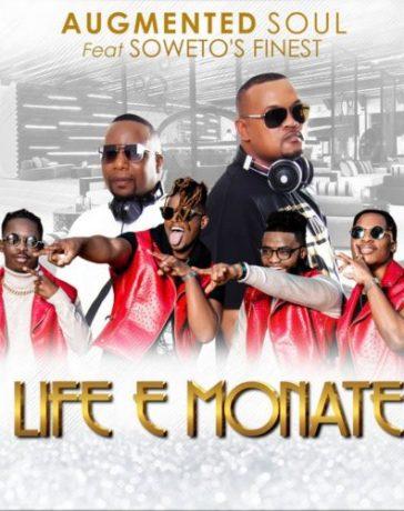 Augmented Soul - Life E Monate Ft. Sowetos Finest Mp3 Audio Download