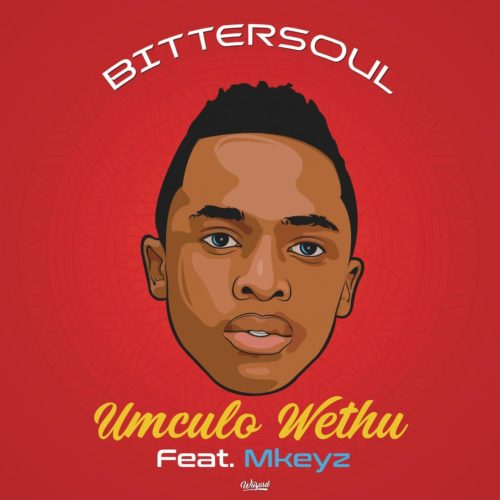 BitterSoul - Umculo Wethu Ft. Mkeyz Mp3 Audio Download