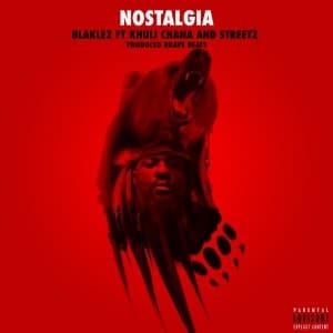 Blaklez - Nostalgia Ft. Khuli Chana Mp3 Audio Download