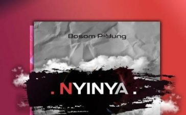 Bosom P-Yung - Nyinya (Prod. by Ipaapi) Mp3 Audio Download