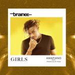 Brainee – Girls (Amapiano Remix)