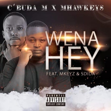 CBuda M & Mhaw Keys - Wena Hey Ft. Mkeyz, Sdida Mp3 Audio Download