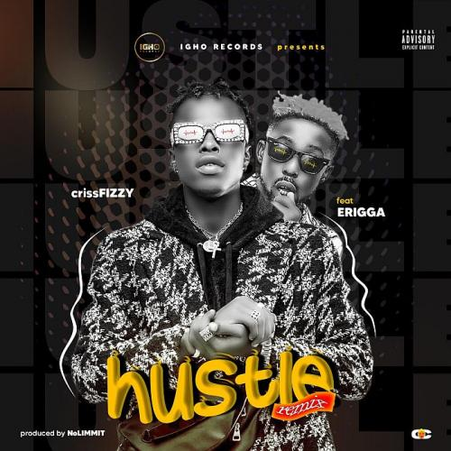 CrissFizzy Ft. Erigga - Hustle Mp3 Audio Download