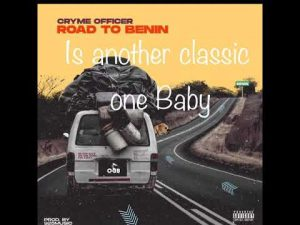 Cryme Officer - Road to Benin Mp3 Audio Download