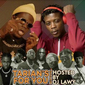 DJ Lawy x Tarian - For You Mix (Mixtape) Mp3 Audio Download