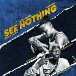 DJ MJ Money Ft. Eleniyan – See Nothing