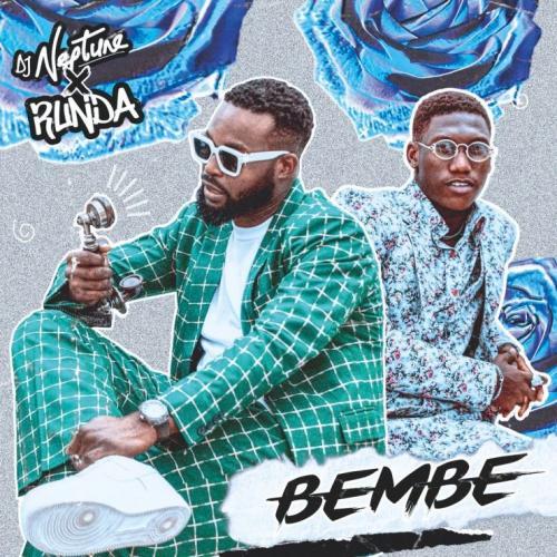 DJ Neptune - Bembe Ft. Runda Mp3 Audio Download