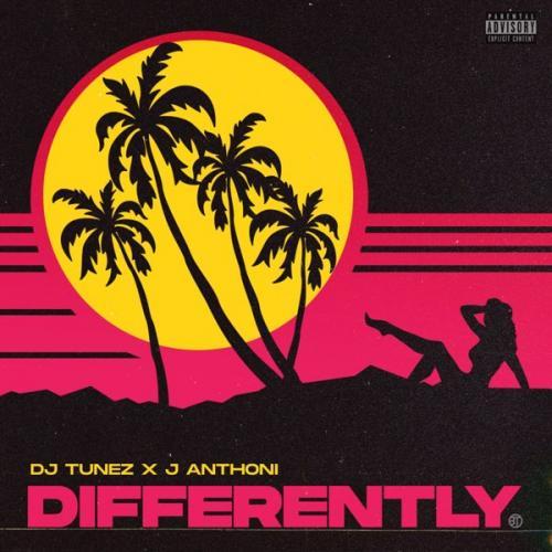 DJ Tunez - Differently Ft. J. Anthoni Mp3 Audio Download