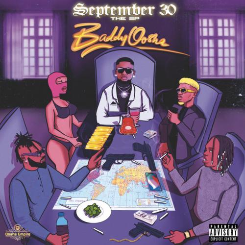 Baddy Oosha - September 30 (FULL EP) Zip Mp3 Download