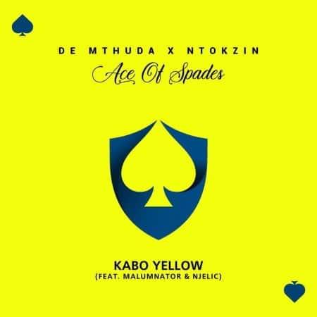 De Mthuda & Ntokzin - Kabo Yellow Ft. Malumnator, Njelic Mp3 Audio Download