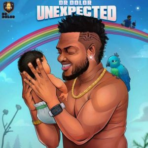 Dr Dolor - Unexpected (FULL ALBUM) Mp3 Zip Fast Download Free Audio complete