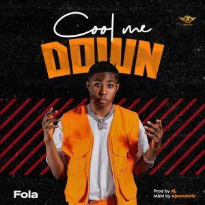 Fola - Cool Me Down (Prod. by XL)