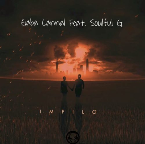 Gaba Cannal - iMpilo Ft. Soulful G Mp3 Audio Download
